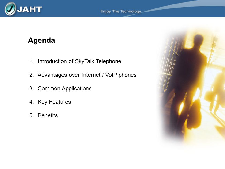 Agenda 1.Introduction of SkyTalk Telephone 2.Advantages over Internet / VoIP phones 3.Common Applications 4.Key Features 5.Benefits