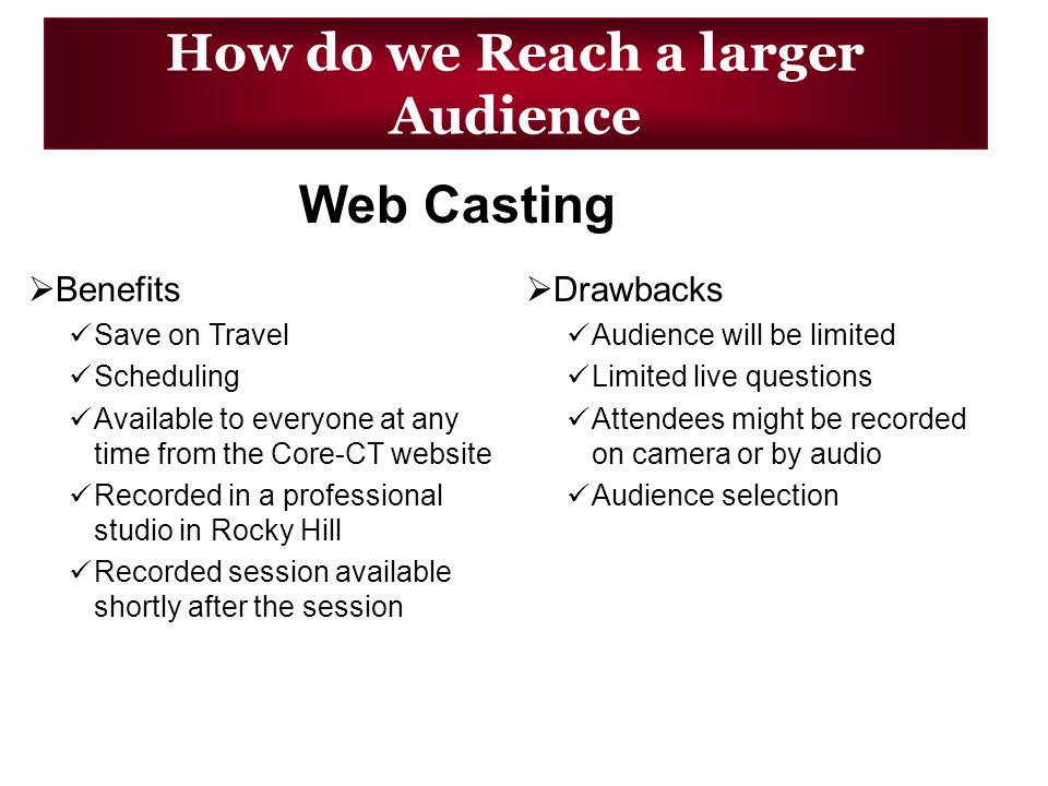 How do we reach a larger audience.