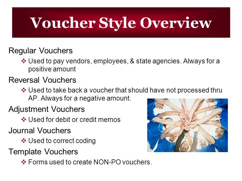 Voucher Style Overview Regular Vouchers Used to pay vendors, employees, & state agencies.