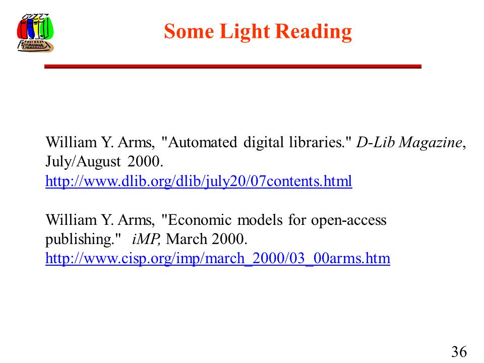 36 Some Light Reading William Y. Arms,