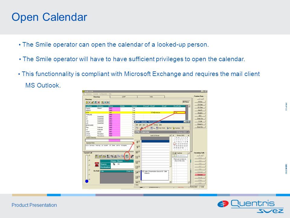FILENAME 11 of tot Product Presentation The Smile operator can open the calendar of a looked-up person.