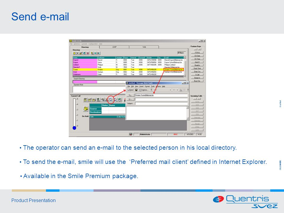 FILENAME 9 of tot Product Presentation Email ServerMr Duponts Desktop Mr Dupont send an Email to Smile: I will be absent...