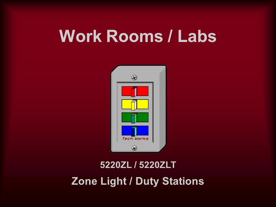 Work Rooms / Labs Zone Light / Duty Stations 5220ZL / 5220ZLT