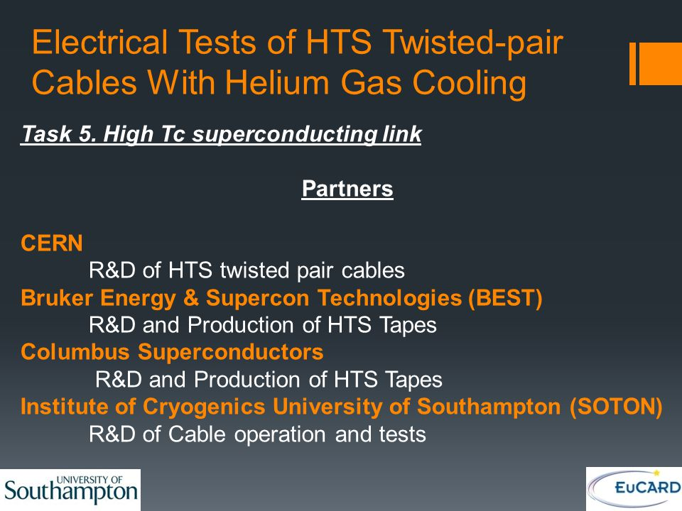 Electrical Tests of HTS Twisted-pair Cables With Helium Gas Cooling Task 5. High Tc superconducting link Partners CERN R&D of HTS twisted pair cables