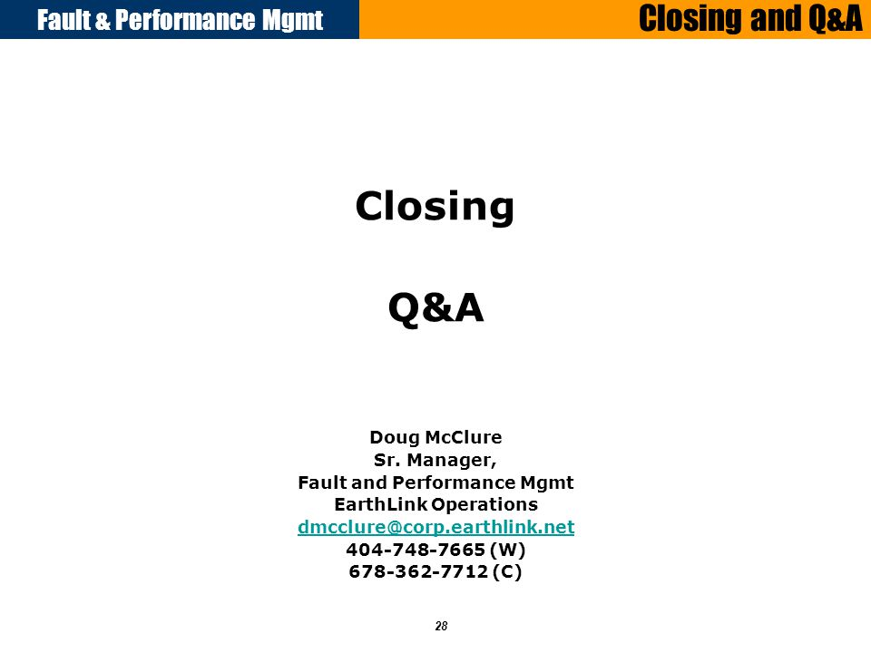Fault & Performance Mgmt 28 Closing and Q&A Closing Q&A Doug McClure Sr.