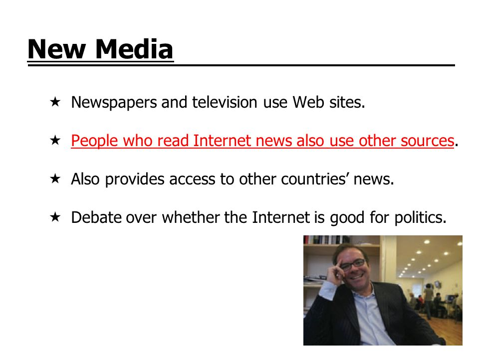 New Media Newspapers and television use Web sites.