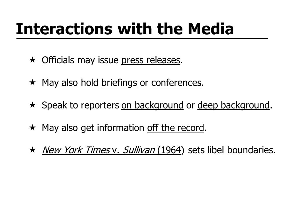 Interactions with the Media Officials may issue press releases.