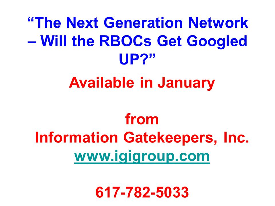 The Next Generation Network – Will the RBOCs Get Googled UP.