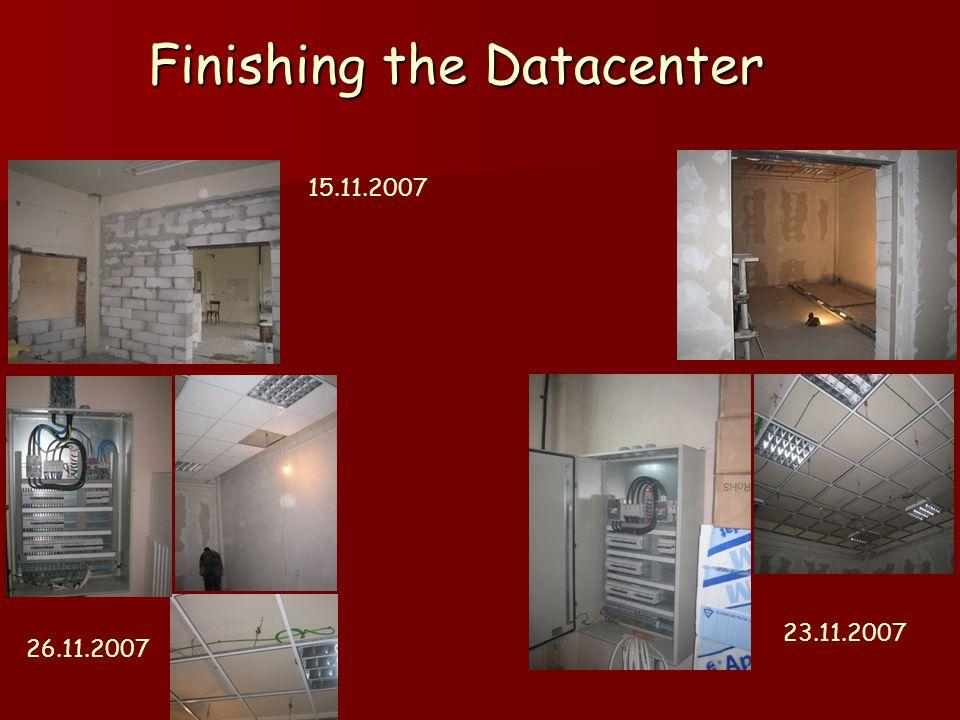 Finishing the Datacenter 15.11.2007 23.11.2007 26.11.2007