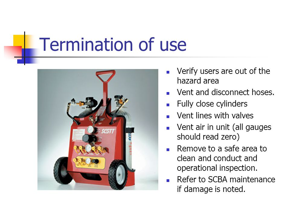 Termination of use Verify users are out of the hazard area Vent and disconnect hoses. Fully close cylinders Vent lines with valves Vent air in unit (a