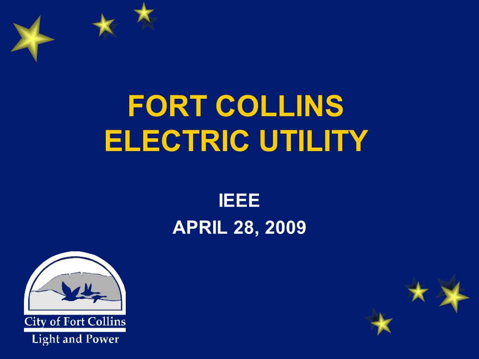 FORT COLLINS ELECTRIC UTILITY IEEE APRIL 28, 2009