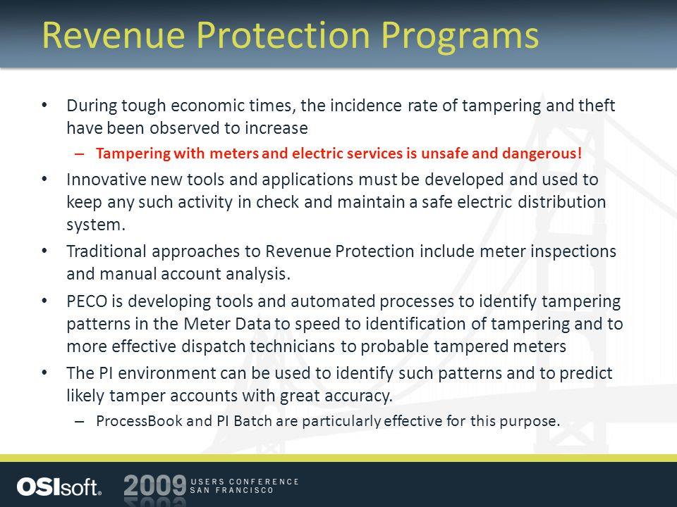 Revenue Protection Programs During tough economic times, the incidence rate of tampering and theft have been observed to increase – Tampering with met