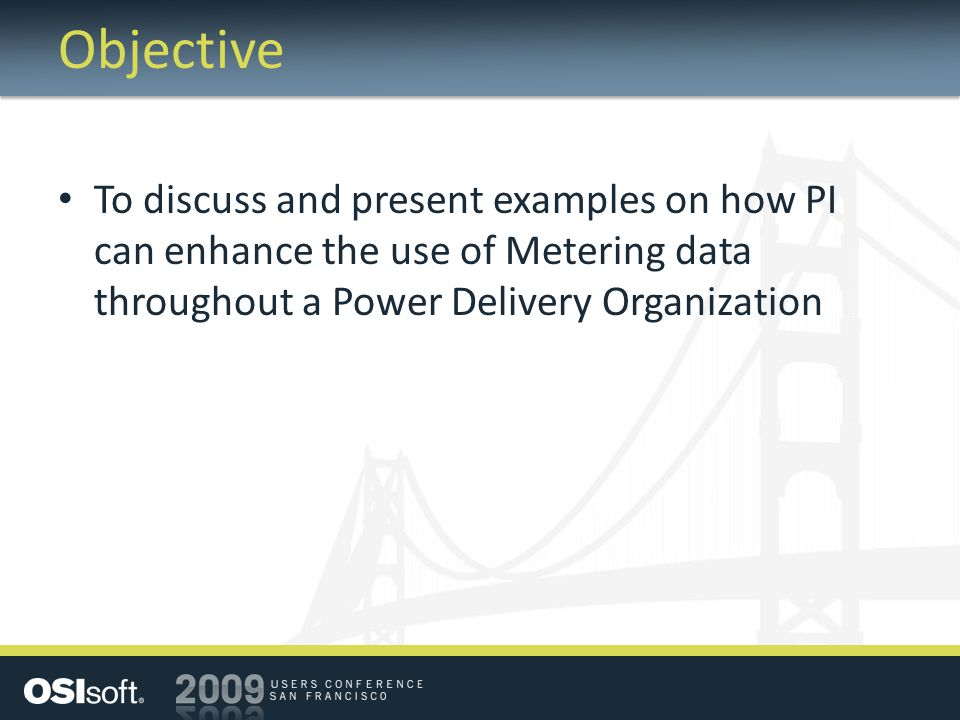 Objective To discuss and present examples on how PI can enhance the use of Metering data throughout a Power Delivery Organization