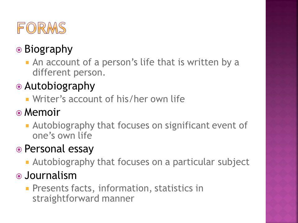 Biography An account of a persons life that is written by a different person.