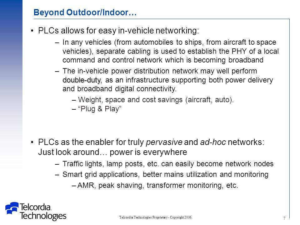 Telcordia Technologies Proprietary - Copyright 2006. 28 Inside wiring environment