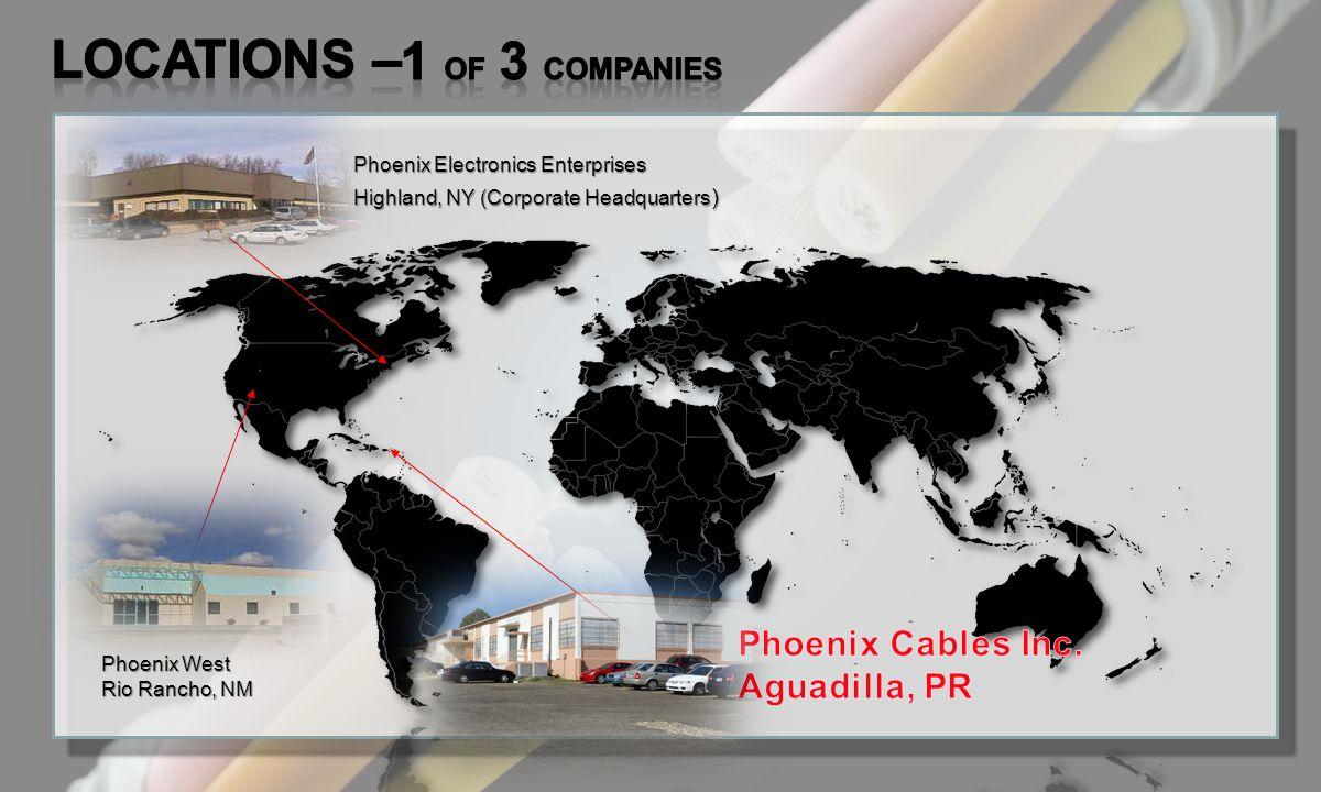 Phoenix Electronics Enterprises Highland, NY (Corporate Headquarters ) Phoenix West Rio Rancho, NM