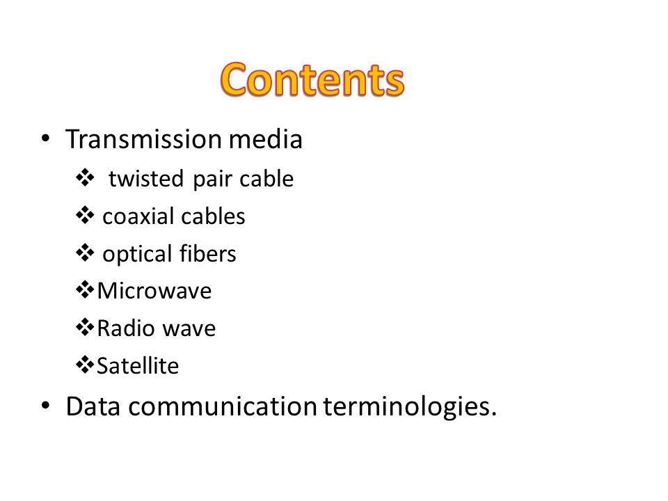 Transmission media twisted pair cable coaxial cables optical fibers Microwave Radio wave Satellite Data communication terminologies.