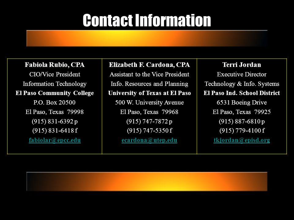 Contact Information Fabiola Rubio, CPA CIO/Vice President Information Technology El Paso Community College P.O. Box 20500 El Paso, Texas 79998 (915) 8