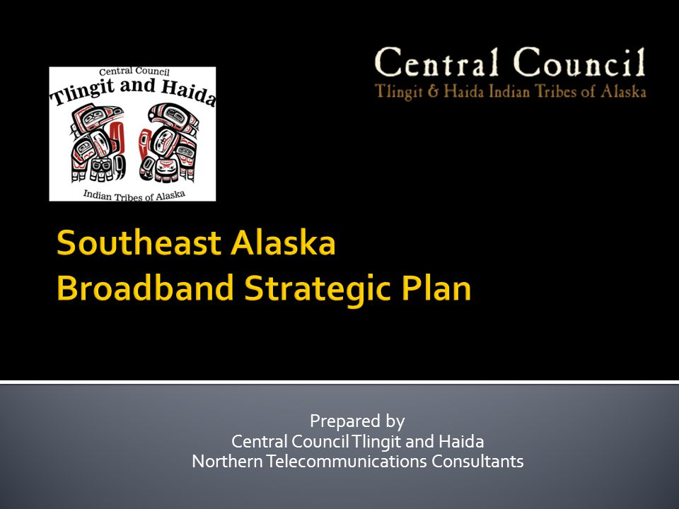Prepared by Central Council Tlingit and Haida Northern Telecommunications Consultants