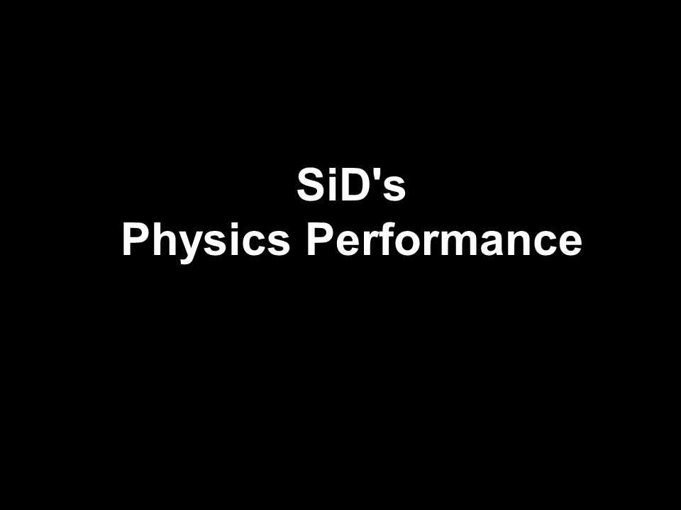 SiD s Physics Performance