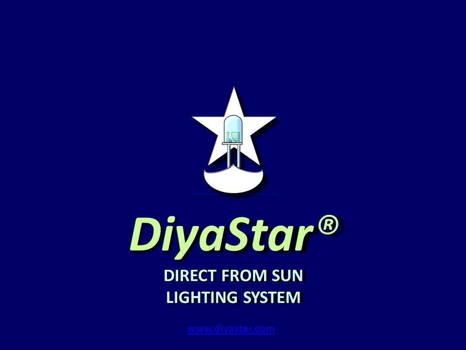 DiyaStar® DIRECT FROM SUN LIGHTING SYSTEM www.diyastar.com