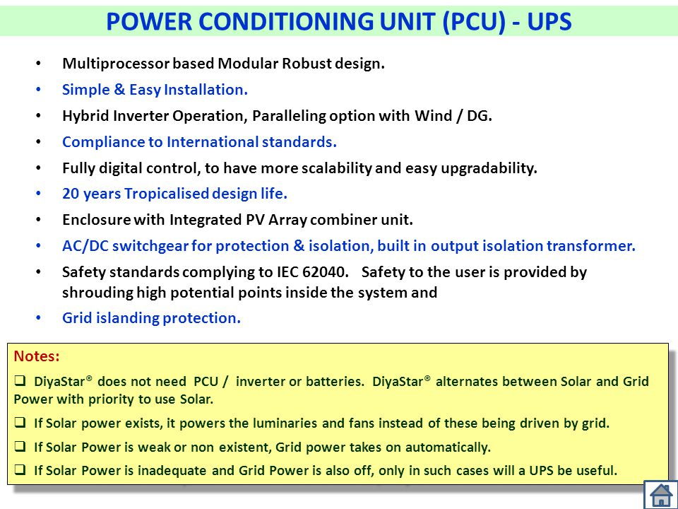 POWER CONDITIONING UNIT (PCU) - UPS Multiprocessor based Modular Robust design. Simple & Easy Installation. Hybrid Inverter Operation, Paralleling opt