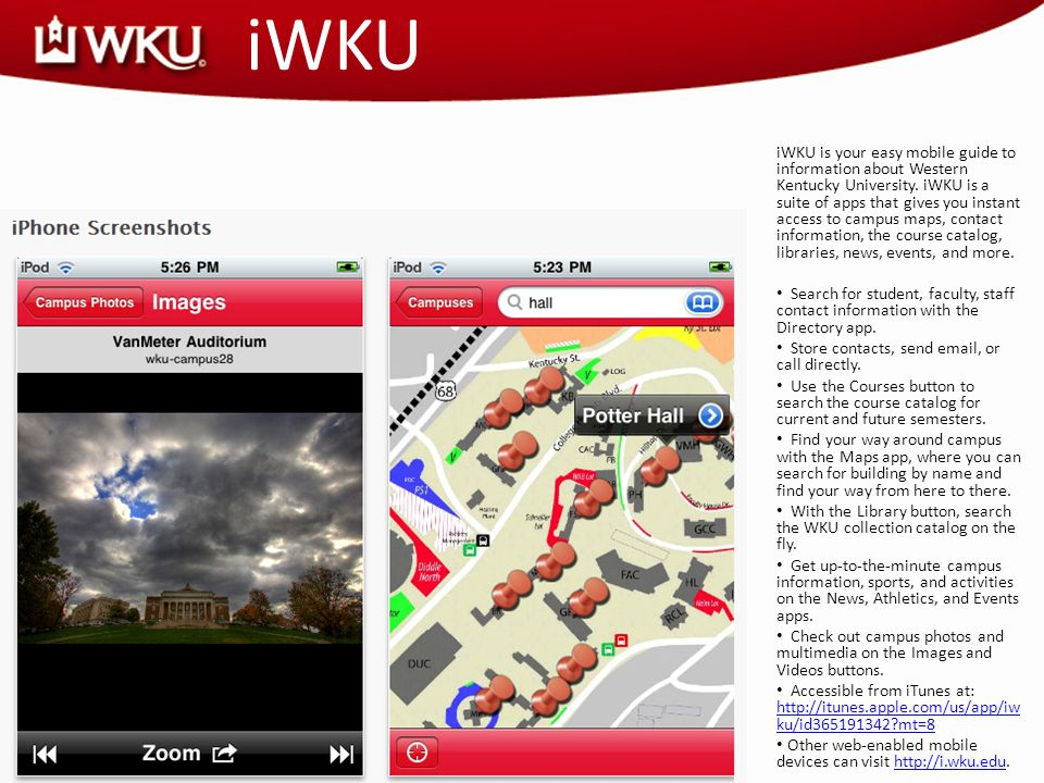 iWKU iWKU is your easy mobile guide to information about Western Kentucky University.