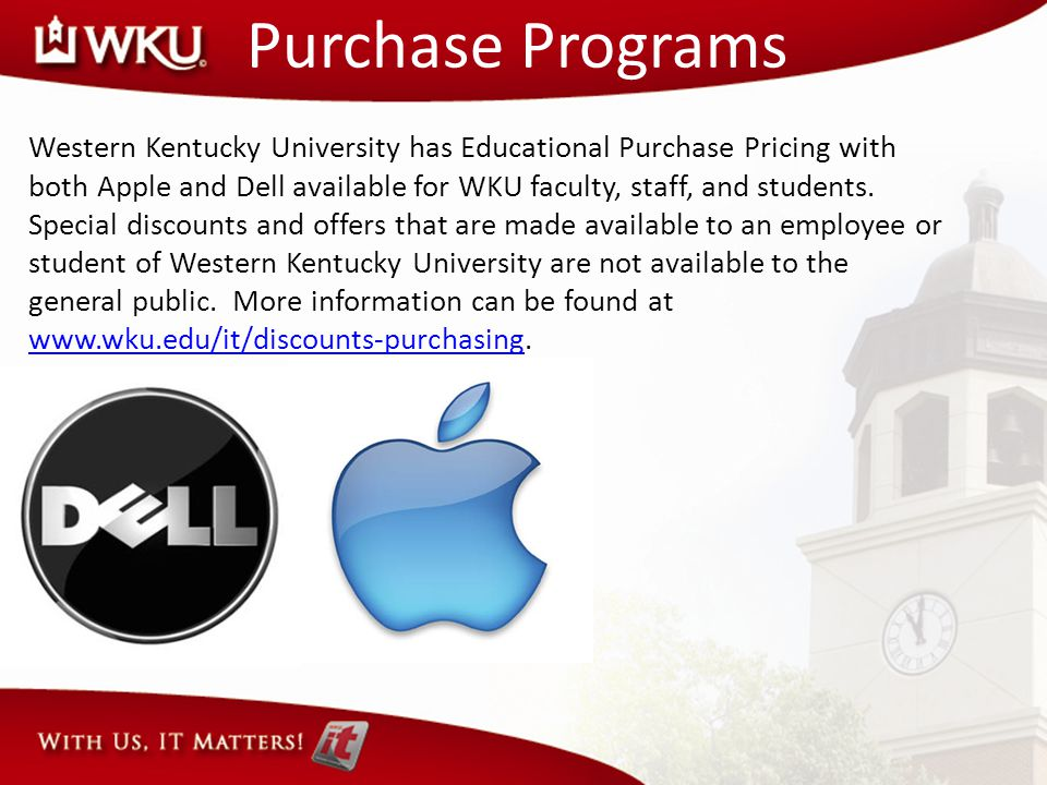 Purchase Programs Western Kentucky University has Educational Purchase Pricing with both Apple and Dell available for WKU faculty, staff, and students