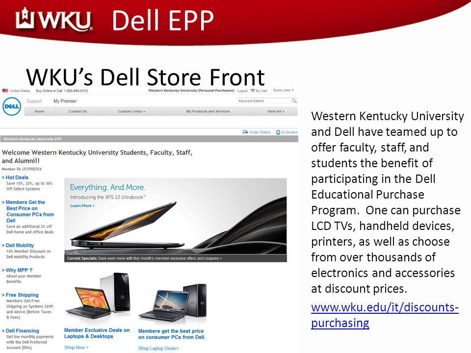 ResNet ServicesDell EPP Western Kentucky University and Dell have teamed up to offer faculty, staff, and students the benefit of participating in the Dell Educational Purchase Program.