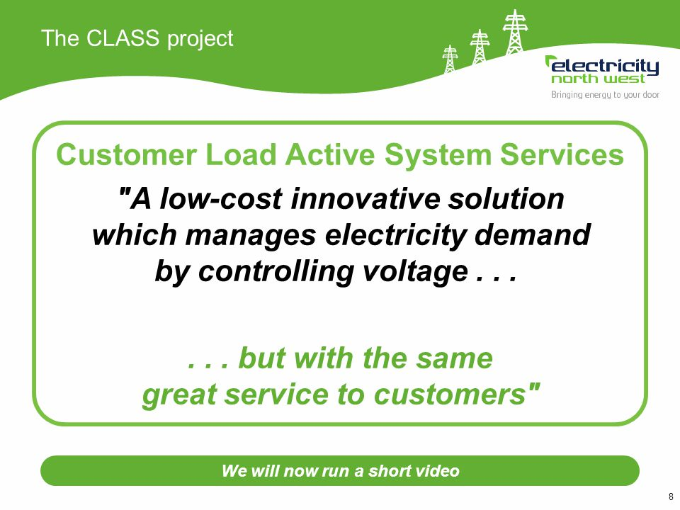 The CLASS project Customer Load Active System Services A low-cost innovative solution which manages electricity demand by controlling voltage......