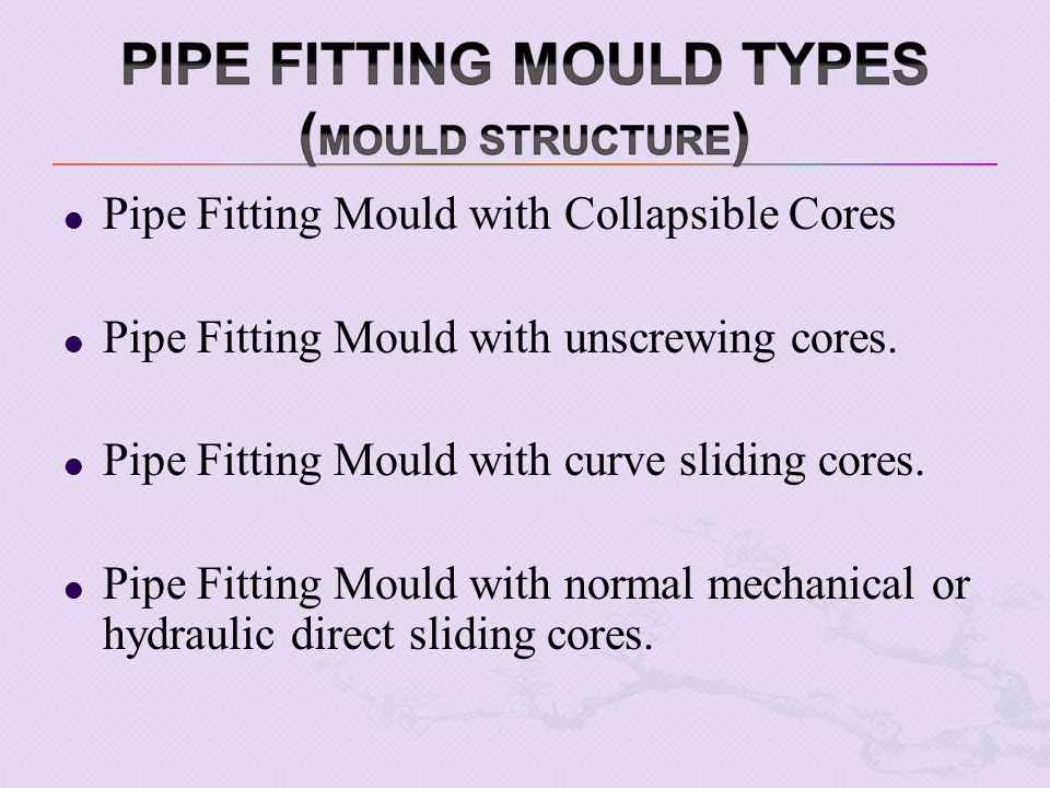Pipe Fitting Mould with Collapsible Cores Pipe Fitting Mould with unscrewing cores.
