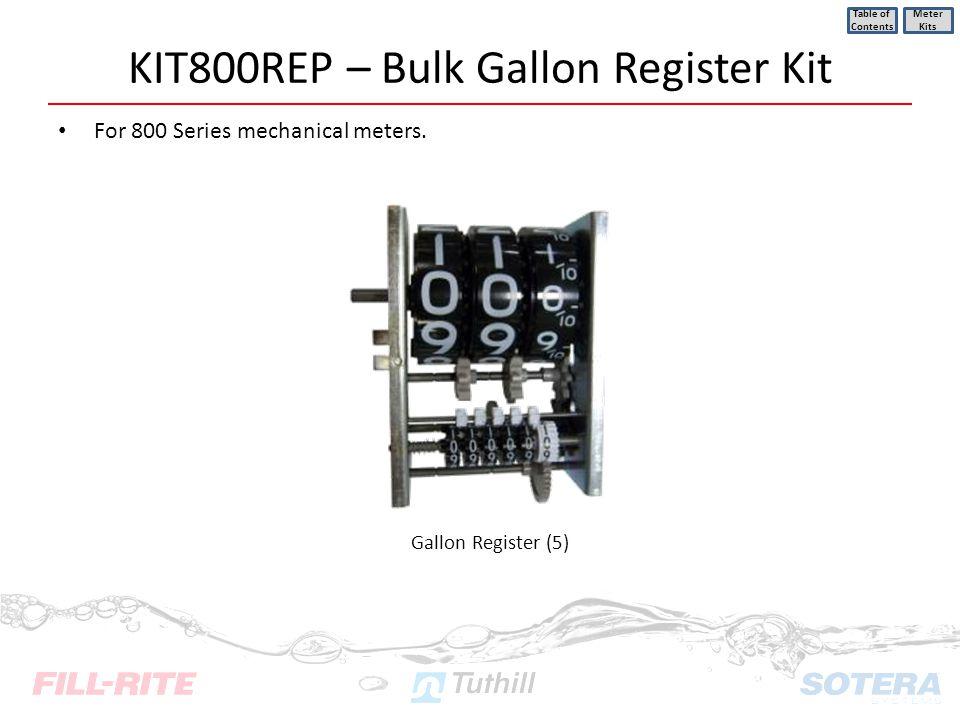 KIT800REP – Bulk Gallon Register Kit For 800 Series mechanical meters. Table of Contents Meter Kits Gallon Register (5)