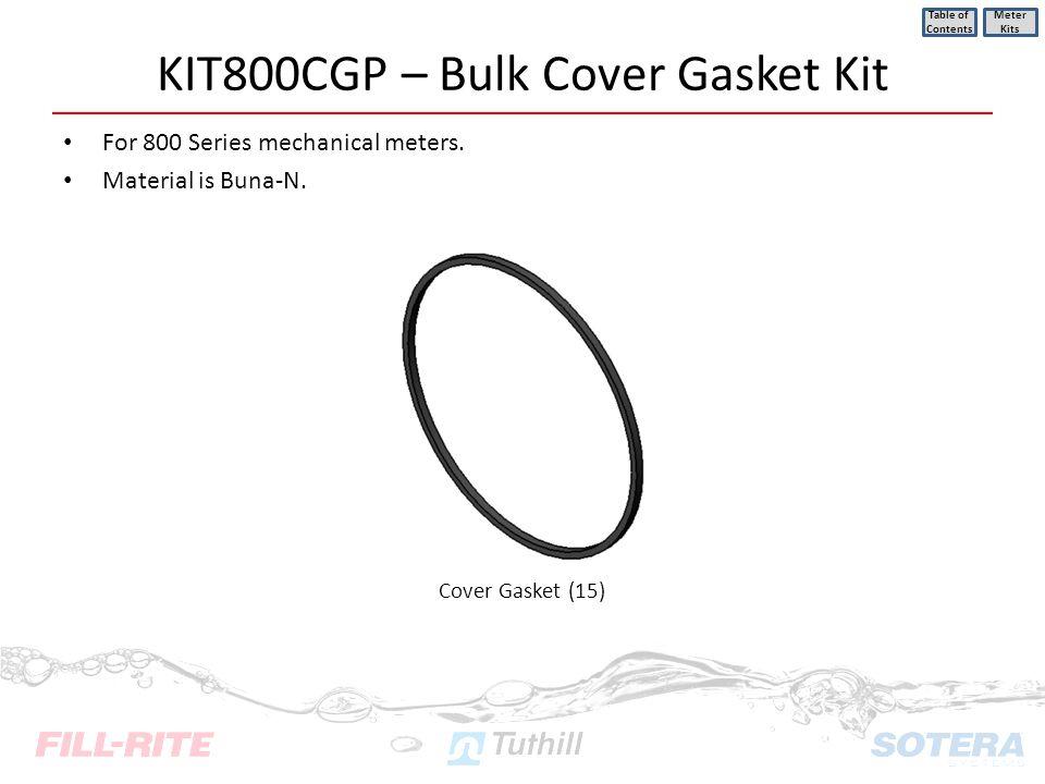KIT800CGP – Bulk Cover Gasket Kit For 800 Series mechanical meters. Material is Buna-N. Table of Contents Meter Kits Cover Gasket (15)