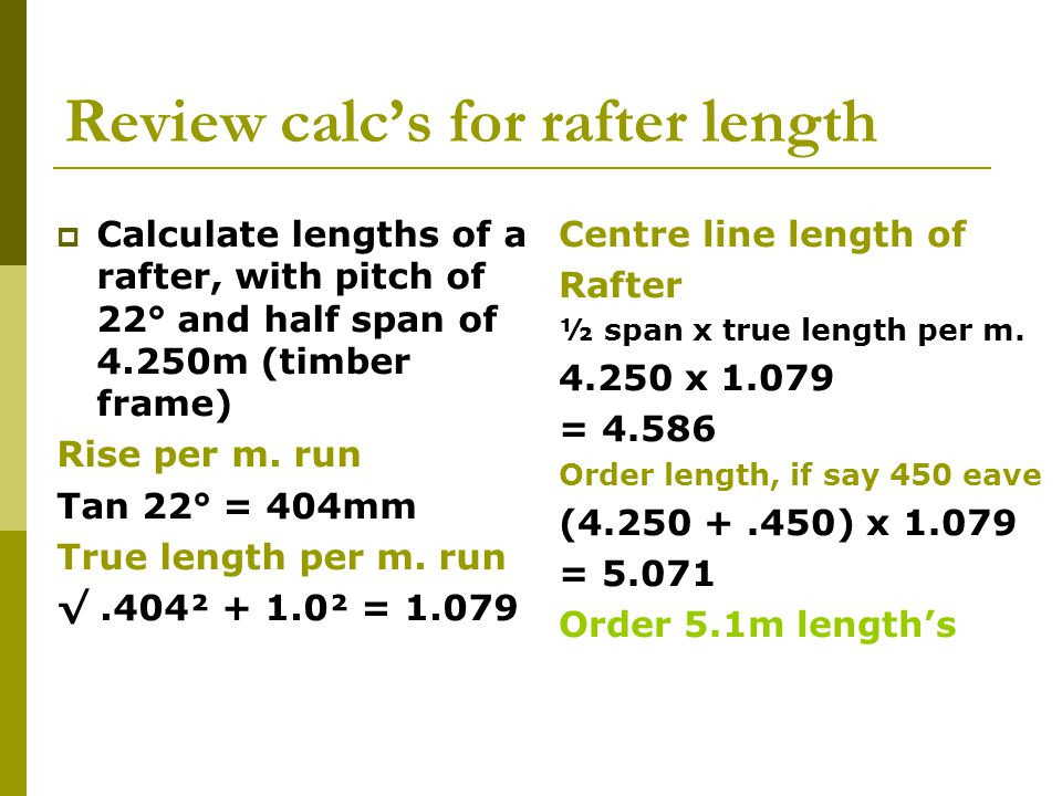Calculate lengths of rafter below For roof pitch of 26° and span of 6.200m, 450mm eave (timber frame) Rise per m.