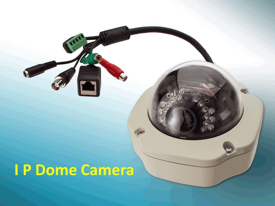 I P Dome Camera