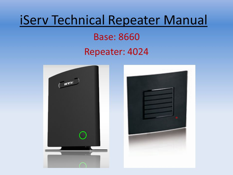 iServ Technical Repeater Manual Base: 8660 Repeater: 4024