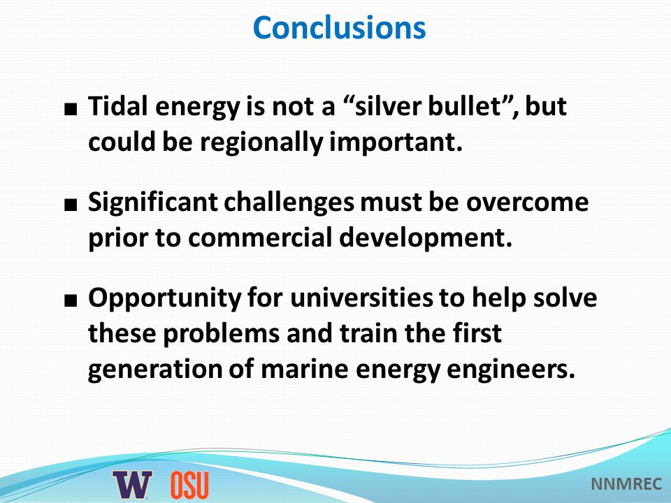 NNMREC Tidal energy is not a silver bullet, but could be regionally important.