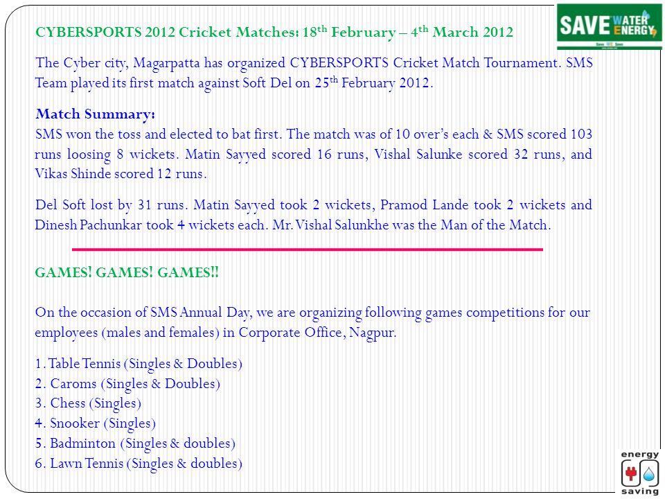 CYBERSPORTS 2012 Cricket Matches: 18 th February – 4 th March 2012 The Cyber city, Magarpatta has organized CYBERSPORTS Cricket Match Tournament.
