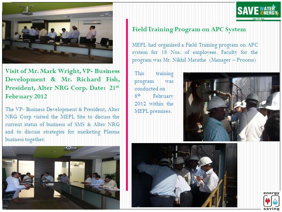 Visit of Mr. Mark Wright, VP- Business Development & Mr. Richard Fish, President, Alter NRG Corp. Date: 21 st February 2012 The VP- Business Developme