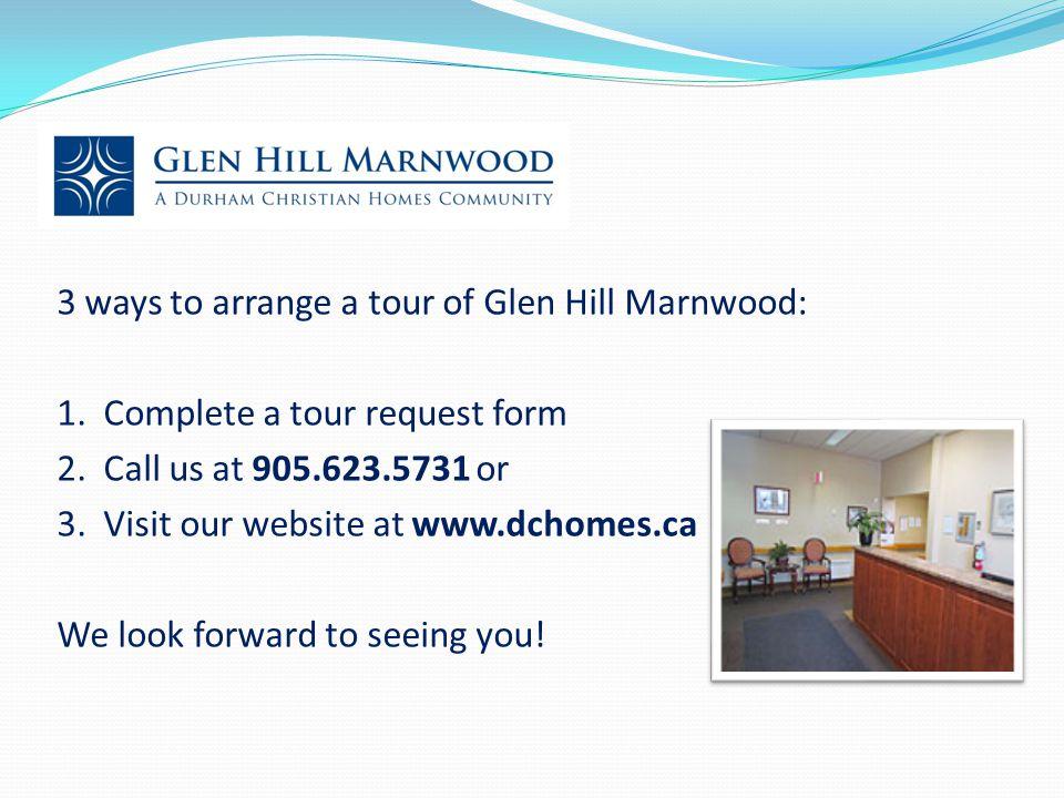 3 ways to arrange a tour of Glen Hill Marnwood: 1.
