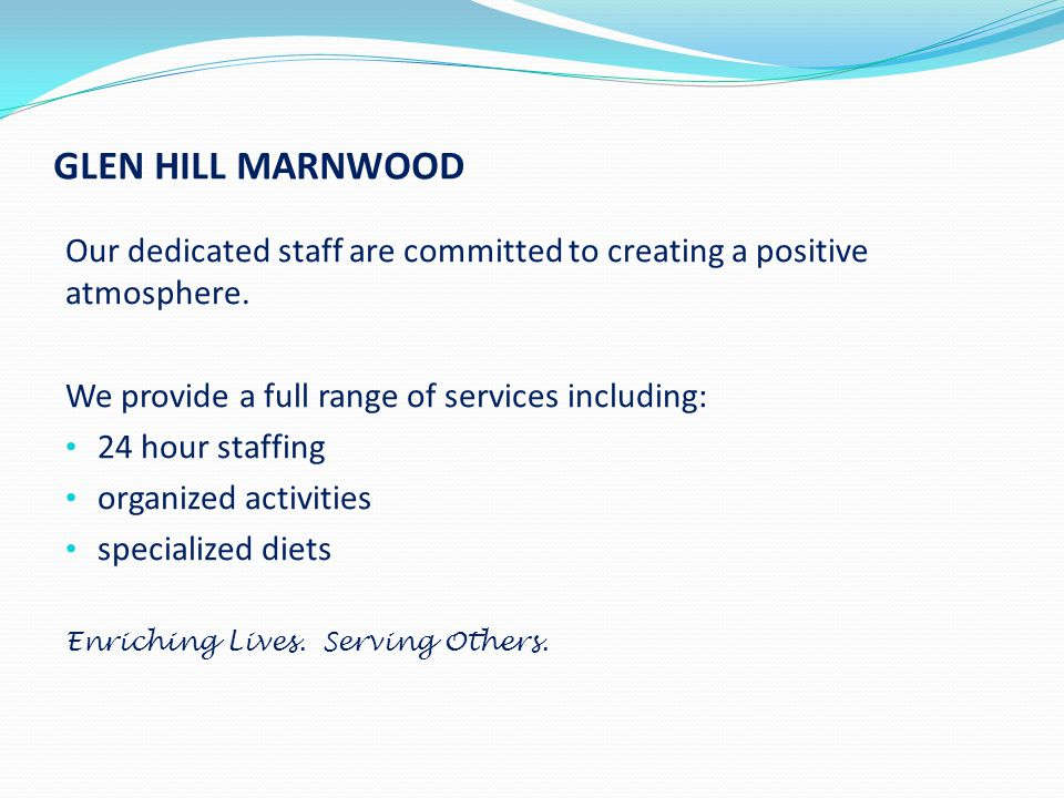 GLEN HILL MARNWOOD Our dedicated staff are committed to creating a positive atmosphere.