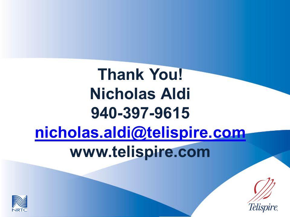 Thank You! Nicholas Aldi 940-397-9615 nicholas.aldi@telispire.com www.telispire.com