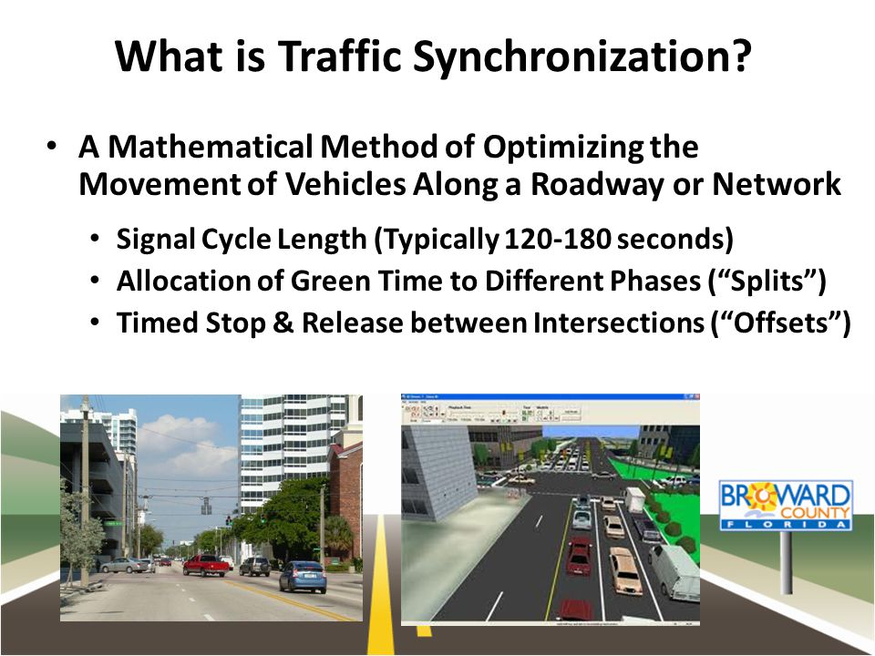 What is Traffic Synchronization? A Mathematical Method of Optimizing the Movement of Vehicles Along a Roadway or Network Signal Cycle Length (Typicall