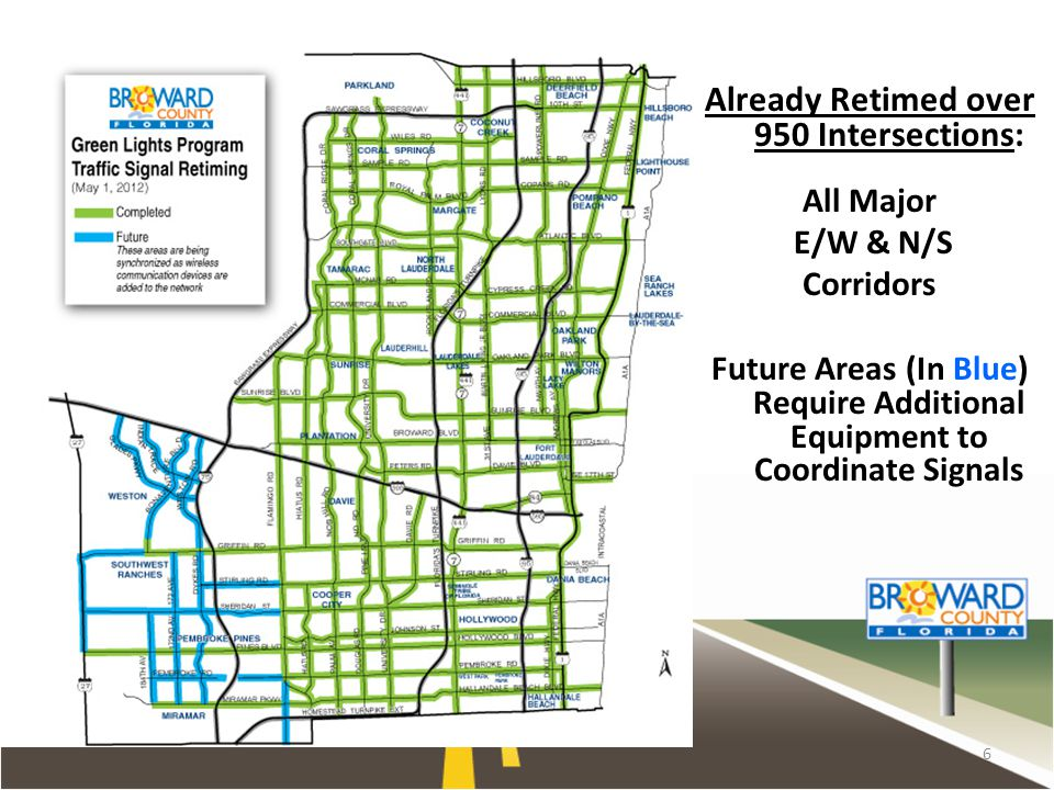 Already Retimed over 950 Intersections: All Major E/W & N/S Corridors Future Areas (In Blue) Require Additional Equipment to Coordinate Signals 6