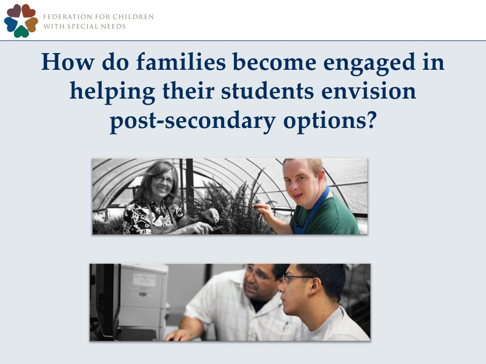 How do families become engaged in helping their students envision post-secondary options?