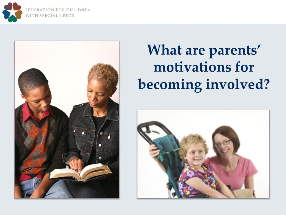 What are parents motivations for becoming involved