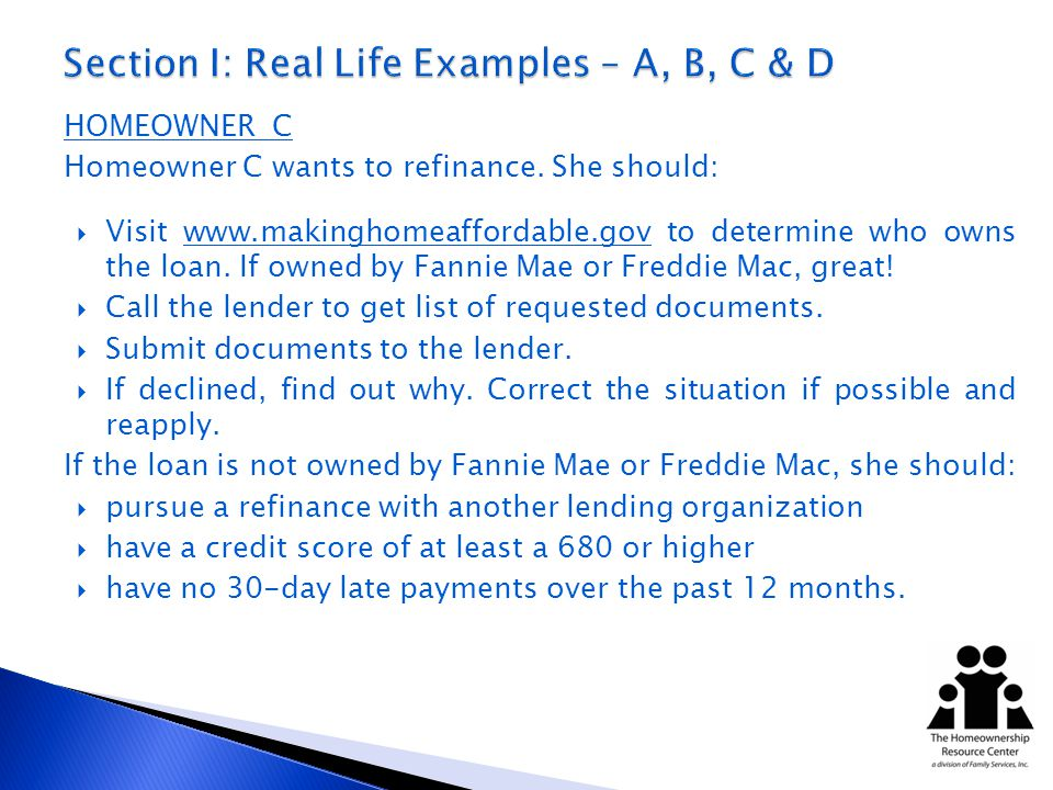 HOMEOWNER C Homeowner C wants to refinance.