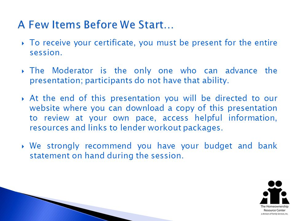 To receive your certificate, you must be present for the entire session.