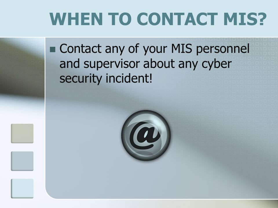 WHEN TO CONTACT MIS.