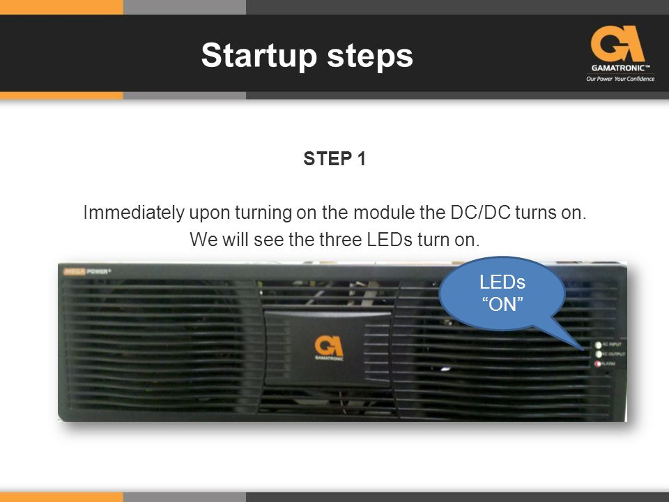 Startup steps STEP 1 Immediately upon turning on the module the DC/DC turns on.